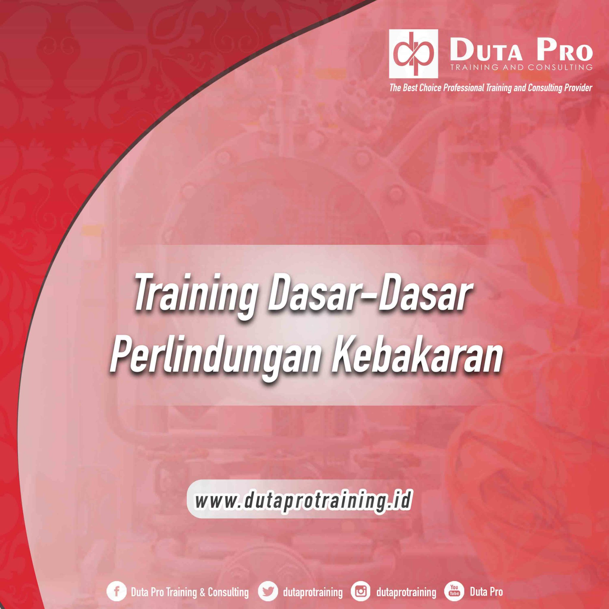 Training Dasar-Dasar Perlindungan Kebakaran