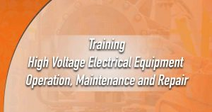 Training High Voltage Electrical Equipment Operation, Maintenance and Repair