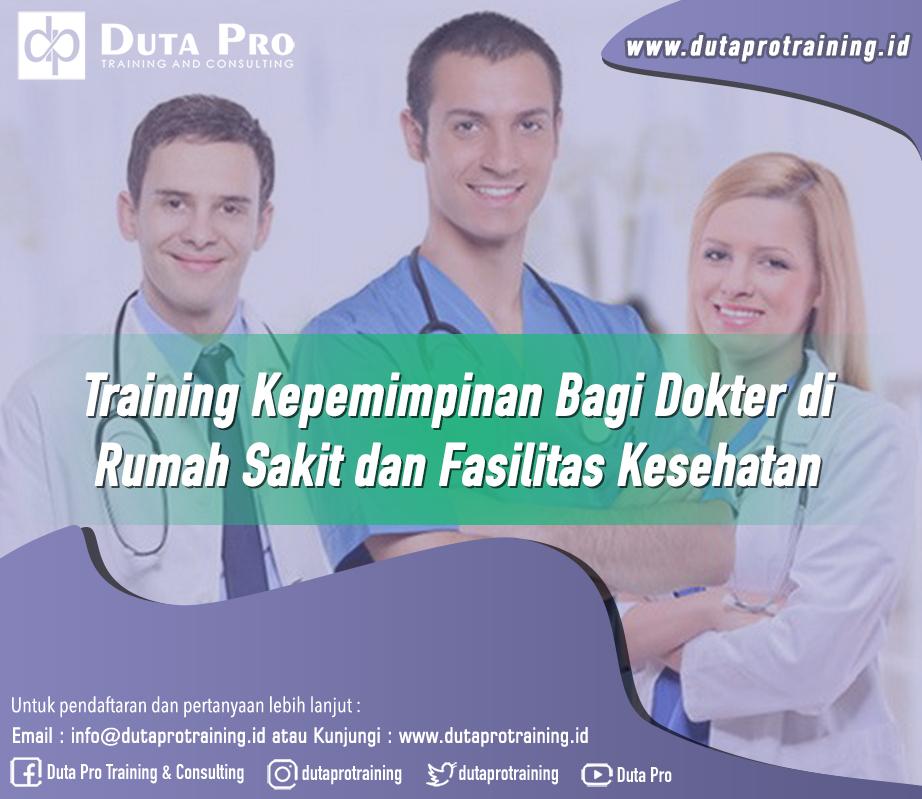 Training Kepemimpinan Bagi Dokter di Rumah Sakit dan Fasilitas Kesehatan