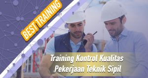 Training Kontrol Kualitas Pekerjaan Teknik Sipil