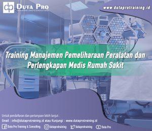 Training Manajemen Pemeliharaan Peralatan dan Perlengkapan Medis Rumah Sakit Image Training Duta Pro Training Jakarta Bandung Jogja Bali Surabaya Lombok