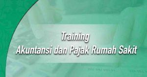 Training Akuntansi dan Pajak Rumah Sakit