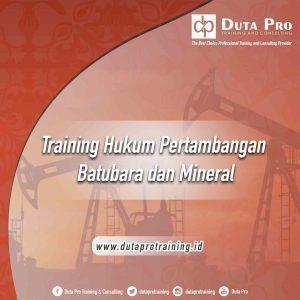 Training Hukum Pertambangan Batubara dan Mineral Jogja Jarkarta Bandung Bali Surabaya Murah terbaru