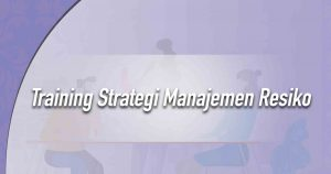 Training Strategi Manajemen Resiko