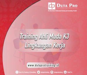 Training Ahli Muda K3 Lingkungan Kerja
