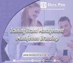 Pelatihan Brand Management (Manajemen Branding)