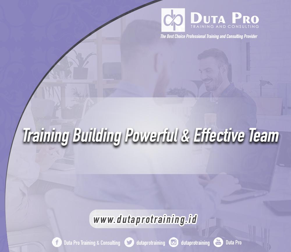 Training Building Powerful & Effective Team