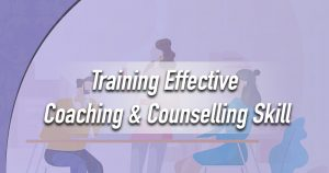 Training Effective Coaching & Counselling Skill