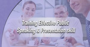 Training Effective Public Speaking & Presentation Skill