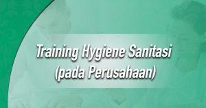 Training Hygiene Sanitasi pada Perusahaan