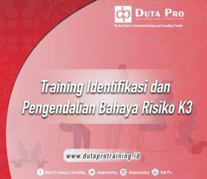 Training Identifikasi dan Pengendalian Bahaya Risiko K3