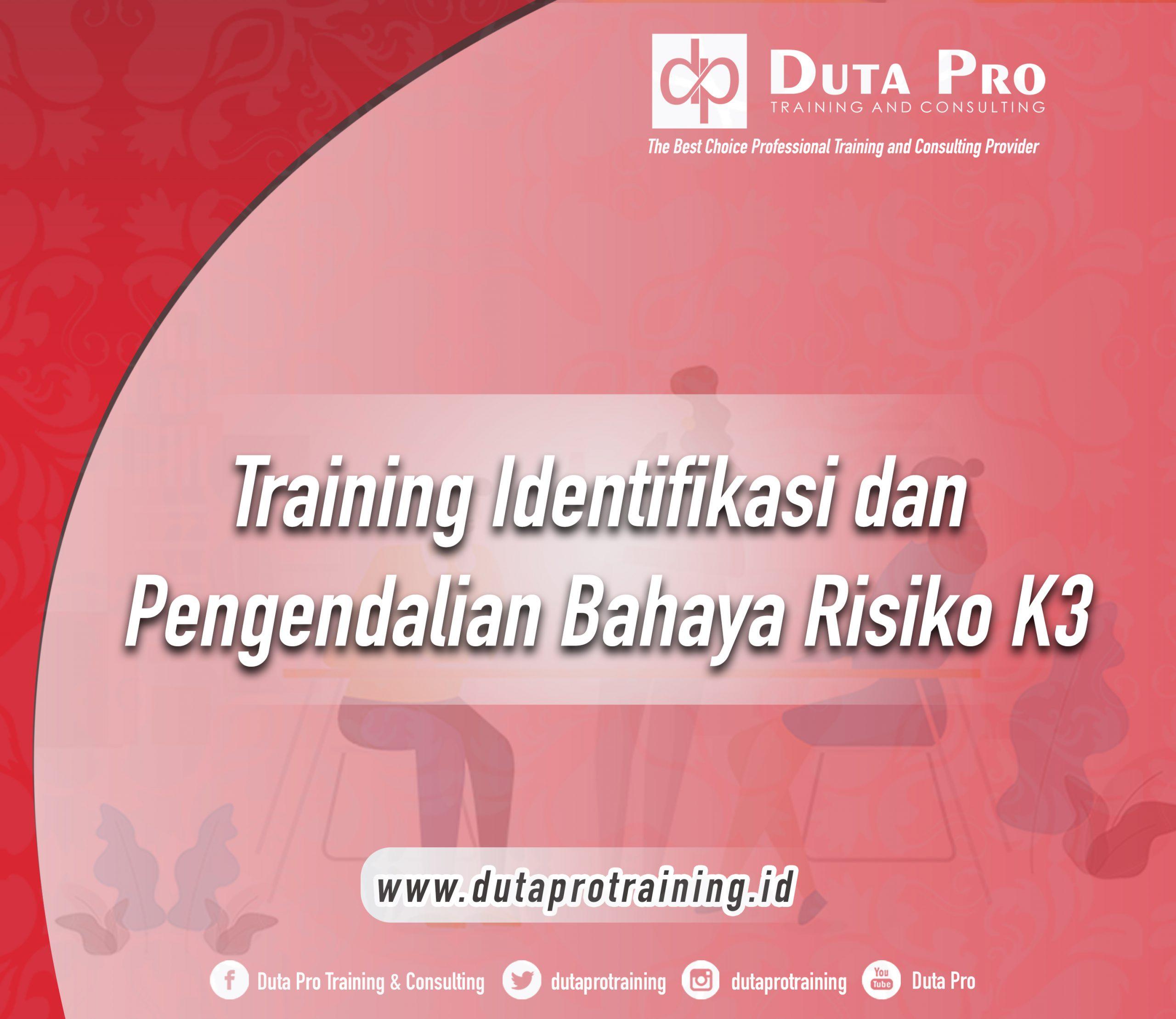 Training Identifikasi dan Pengendalian Bahaya & Risiko K3