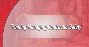 Training Managing Contractor Safety