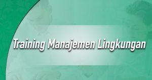Training Manajemen Lingkungan