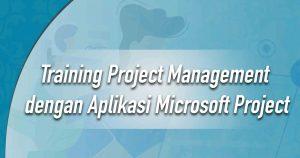 Training Project Management dengan Aplikasi Microsoft Project