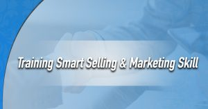 Training Smart Selling & Marketing Skill
