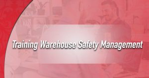 Training Warehouse Safety Management