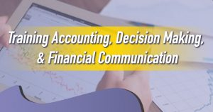 Training Accounting, Decision Making, and Financial Communication