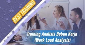 Training Analisis Beban Kerja (Work Load Analysis)