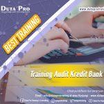 Training-Audit-Kredit-Bank-Best-Training-Informasi-Pelatihan-Duta-Pro-Training-Consulting-di-Jakarta-Bandung-Jogja-Bali-Surabaya-Lombok