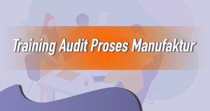 Training Audit Proses Manufaktur