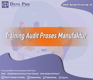 Pelatihan Audit Proses Manufaktur