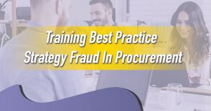 Training Best Practice Strategy Fraud In Procurement