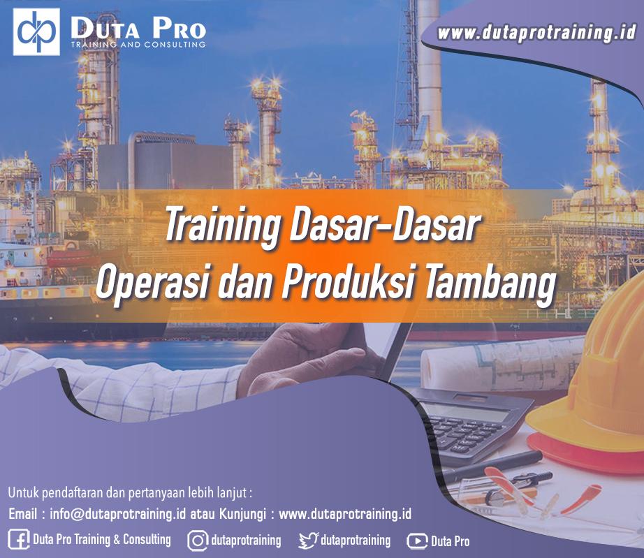 Training Dasar-Dasar Operasi dan Produksi Tambang