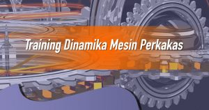 Training Dinamika Mesin Perkakas