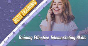 Training Effective Telemarketing Skills