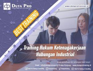 Training Hukum Ketenagakerjaan Hubungan Industrial Best Training Informasi Pelatihan Duta Pro Training Consulting di Jakarta Bandung Jogja Bali Surabaya Lombok
