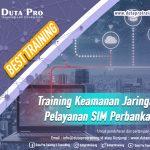 Training Keamanan Jaringan Pelayanan SIM Perbankan Best Training Informasi Pelatihan Duta Pro Training Consulting di Jakarta Bandung Jogja Bali Surabaya Lombok