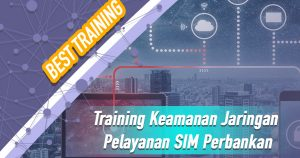 Training Keamanan Jaringan Pelayanan SIM Perbankan