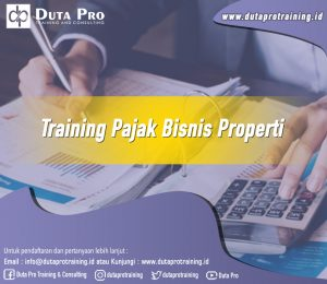Training Pajak Bisnis Properti Image Training Duta Pro Training Jakarta Bandung Jogja Bali Surabaya Lombok