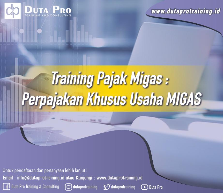 Training Pajak Migas : Perpajakan Khusus Usaha MIGAS