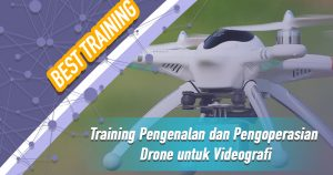 Training Pengenalan dan Pengoperasian Drone untuk Videografi