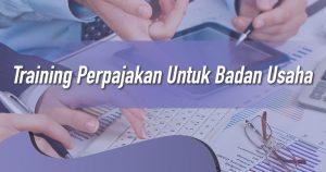 Training Perpajakan Untuk Badan Usaha