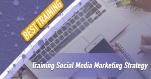 Training Social Media Marketing Strategy