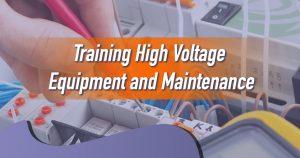 Training High Voltage Equipment and Maintenance