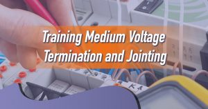 Training Medium Voltage Termination and Jointing