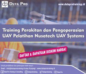 Training Perakitan dan Pengoperasian UAV Pelatihan Nusatech UAV Systems DISKON HARGA Duta Pro Training Jakarta Bandung Jogja Bali Surabaya Lombok