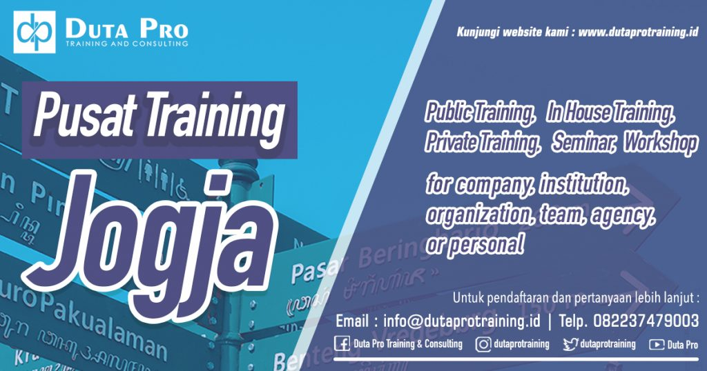 Pusat Training Jogja Public Training In House Training, Private Training, Seminar, Workshop, Pelatihan SDM Pusat Training Informasi Pelatihan Jadwal Training Duta Pro Training Consultint