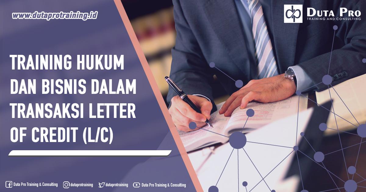 Training Hukum dan Bisnis dalam Transaksi Letter of Credit (L/C)