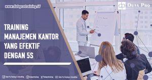 Training Manajemen Kantor yang Efektif dengan 5S