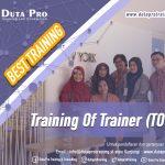 Training Of Trainer (TOT) Best Training Informasi Pelatihan Duta Pro Training Consulting di Jakarta Bandung Jogja Bali Surabaya Lombok
