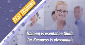 Training Presentation Skills for Business Professionals