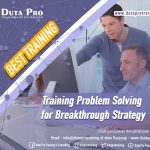 Training Problem Solving for Breakthrough Strategy Best Training Informasi Pelatihan Duta Pro Training Consulting di Jakarta Bandung Jogja Bali Surabaya Lombok