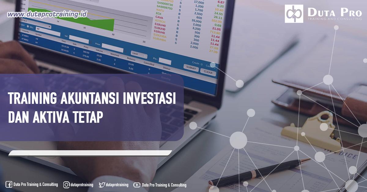 Training Akuntansi Investasi Dan Aktiva Tetap
