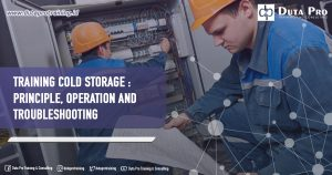 Training Cold Storage : Principle, Operation and Troubleshooting