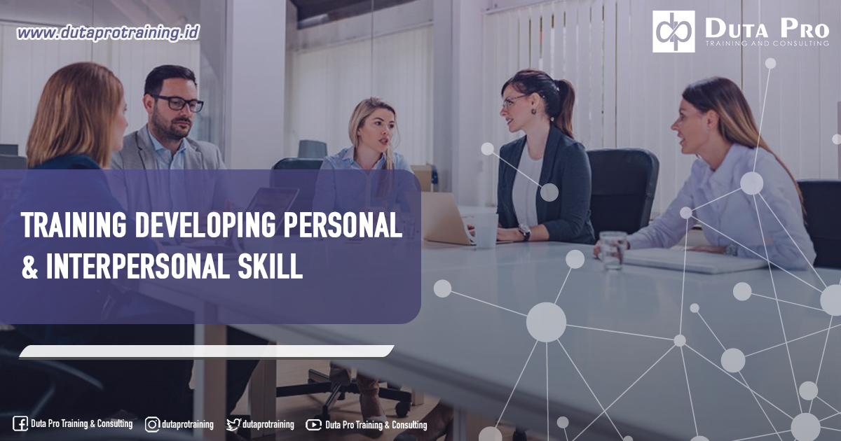 Training Developing Personal & Interpersonal Skill